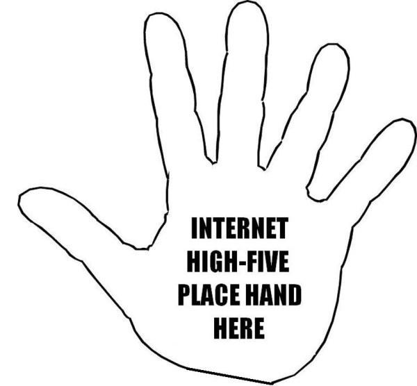 Klicke auf die Grafik für eine größere Ansicht  Name:internet-high-five-place-hand-here.jpg Hits:77 Größe:36,4 KB ID:83498